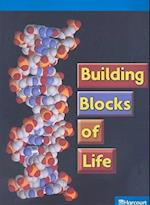 Building Blocks of Life (Harcourt Leveled Readers Grade 6)