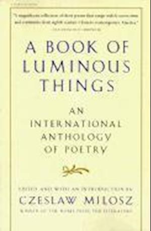 Bog, paperback A Book of Luminous Things af Czeslaw Milosz