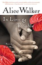 In Love & Trouble af Alice Walker