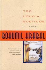 Too Loud a Solitude af Michael Henry Heim, Bohumil Hrabal