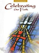 Confirmation Catechist Manual (Celebrating Our Faith)