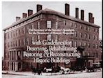 The Secretary of the Interior's Standards for the Treatment of Historic Properties with Guidelines for Preserviing, Rehabilitating, Restoring, and Rec