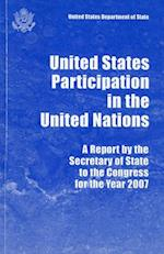 United States Participation in the United Nations, Report by the Secretary of State to the Congress for the Year 2007
