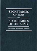 Secretaries of War and Secretaries of the Army (Center of Military History Publication)