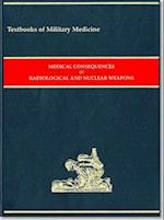 Medical Consequences of Radiological and Nuclear Weapons (Textbooks of Military Medicine)