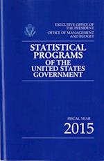 Statistical Programs of the United States Government, Fiscal 2015