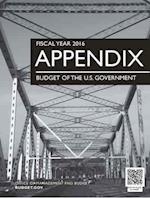 Appendix, Budget of the United States Government, Fiscal Year 2016 (BUDGET OF THE UNITED STATES GOVERNMENT APPENDIX)