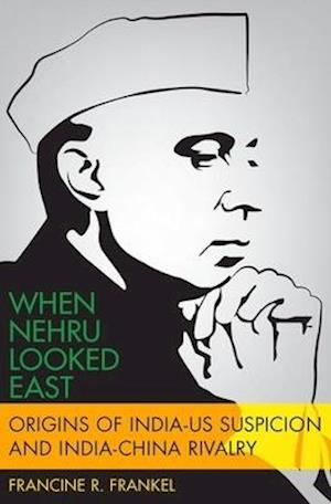 When Nehru Looked East
