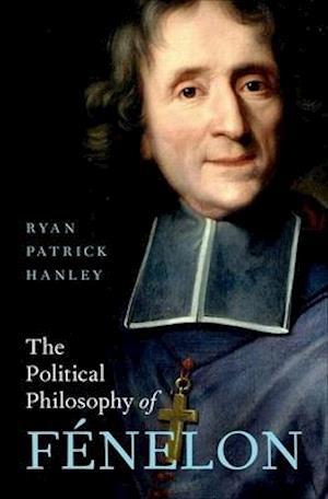 The Political Philosophy of Fenelon