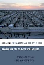 Debating Humanitarian Intervention (Debating Ethics)
