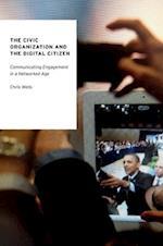 The Civic Organization and the Digital Citizen (Oxford Studies in Digital Politics)