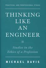Thinking Like an Engineer: Studies in the Ethics of a Profession