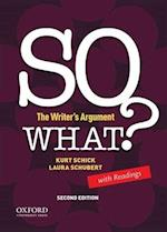 So What? the Writer's Argument, with Readings af Kurt Schick, Laura Schubert