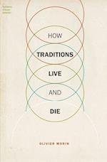 How Traditions Live and Die (Foundations of Human Interaction)