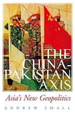 The China-Pakistan Axis af Andrew Small