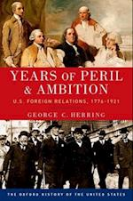 Years of Peril and Ambition (Oxford History of the United States)