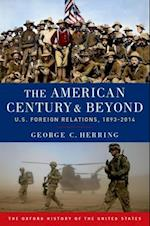 The American Century and Beyond (Oxford History of the United States)