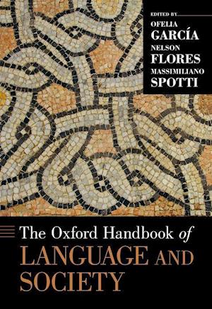 Bog, hardback The Oxford Handbook of Language and Society af Ofelia Garcia