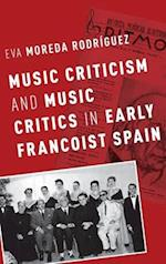 Music Criticism and Music Critics in Early Francoist Spain (Currents in Latin American and Iberian Music)