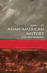 Asian American History (VERY SHORT INTRODUCTIONS)