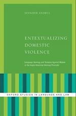Entextualizing Domestic Violence (Oxford Studies in Language and Law)