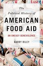 The Political History of American Food Aid