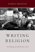 Writing Religion (AAR REFLECTION AND THEORY IN THE STUDY OF RELIGION)