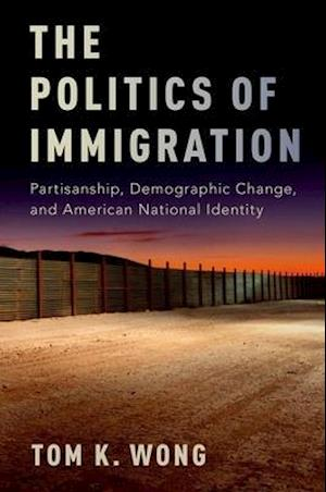 Bog, hardback The Politics of Immigration af Tom K. Wong
