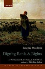 Dignity, Rank, and Rights (The Berkeley Tanner Lectures)