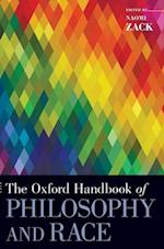 The Oxford Handbook of Philosophy and Race (Oxford Handbooks)
