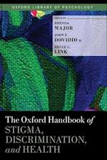 The Oxford Handbook of Stigma, Discrimination, and Health (Oxford Library of Psychology)