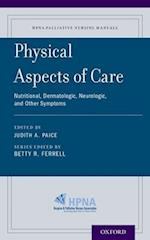 Physical Aspects of Care (Hpna Palliative Nursing Manuals)