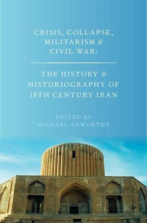Crisis, Collapse, Militarism and Civil War