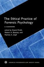 The Ethical Practice of Forensic Psychology (American Psychology Law Society)