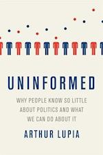 Uninformed Why People Seem to Know So Little about Politics and What We Can Do about It