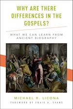 Why Are There Differences in the Gospels? af Michael R. Licona