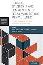 Housing, Citizenship, and Communities for People with Serious Mental Illness (Advances in Community Psychology)