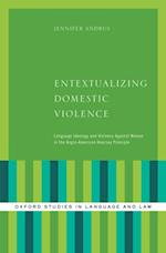 Entextualizing Domestic Violence: Language Ideology and Violence Against Women in the Anglo-American Hearsay Principle (Oxford Studies in Language and Law)