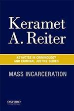 Mass Incarceration (Keynotes Criminology Criminal Justice)