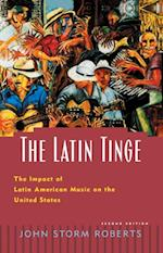 Latin Tinge: The Impact of Latin American Music on the United States af John Storm Roberts