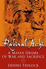 Rabinal Achi: A Mayan Drama of War and Sacrifice af Dennis Tedlock