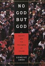No God but God: Egypt and the Triumph of Islam af Geneive Abdo