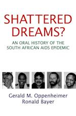 Shattered Dreams: An Oral History of the South African AIDS Epidemic af Ronald Bayer