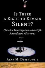 Is There a Right to Remain Silent?: Coercive Interrogation and the Fifth Amendment After 9/11 af Alan M. Dershowitz