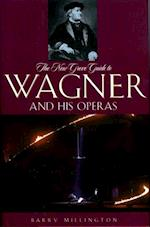 New Grove Guide to Wagner and His Operas (New Grove Operas)