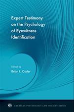 Expert Testimony on the Psychology of Eyewitness Identification (AMERICAN PSYCHOLOGY-LAW SOCIETY SERIES)