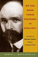 Do You Make These Mistakes in English?: The Story of Sherwin Codys Famous Language School