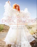 League of Exotic Dancers af Matilda Temperley, Kaitlyn Regehr