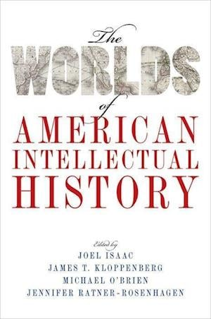 Bog, paperback The Worlds of American Intellectual History af Joel Isaac