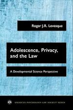 Adolescence, Privacy, and the Law af Roger J. R. Levesque